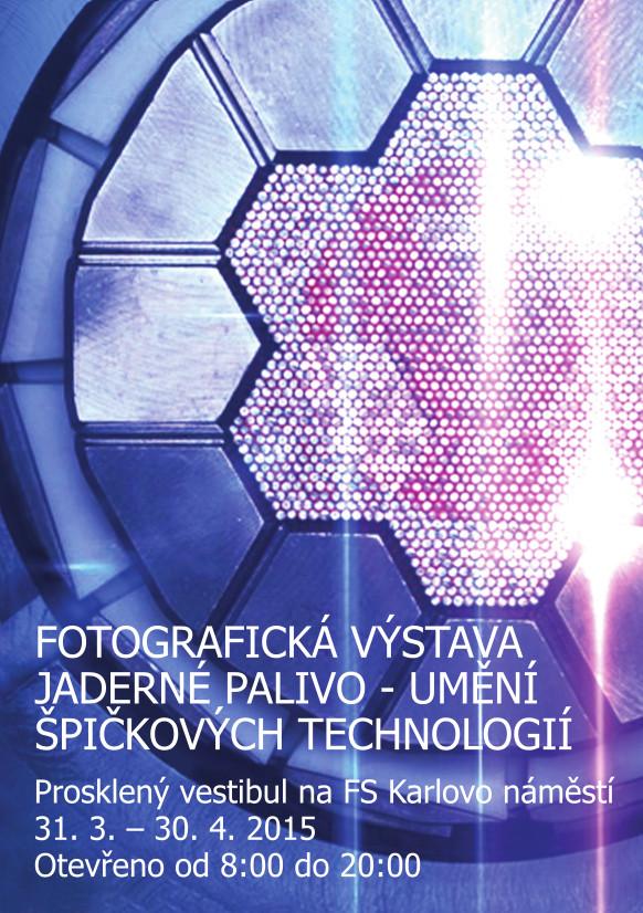 Fotografická výstava Jaderné palivo – umění špičkových technologií, 31. 4. – 30. 5. 2015