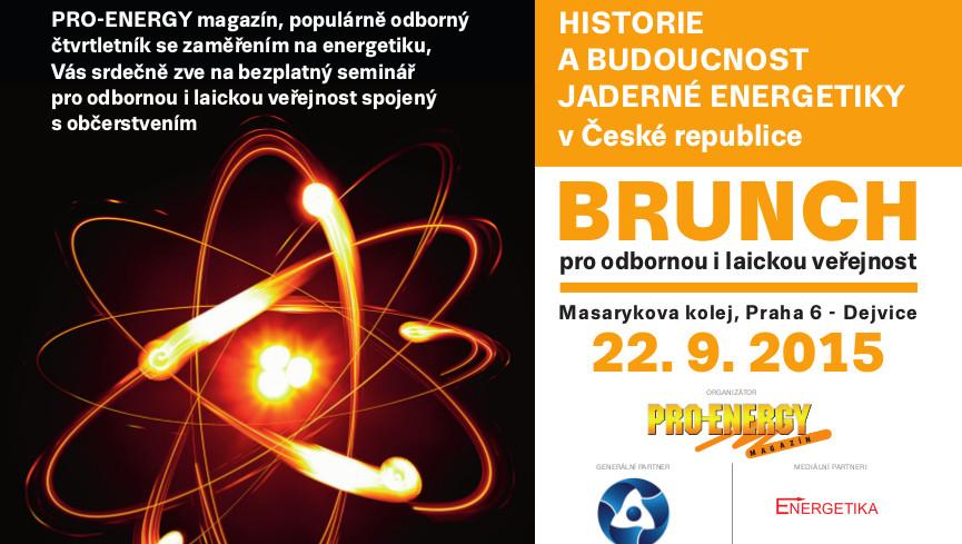 Seminář pro odbornou a laickou veřejnost HISTORIE A BUDOUCNOST JADERNÉ ENERGETIKY V ČR